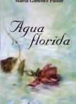 """""""Agua florida"""" , su último libro"""